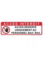Panneau Accès interdit - Accès réservé uniquement au personnel BA4 / BA5