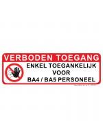 Panneau VERBODEN TOEGANG Enkel toegankelijk voor BA4/BA5 personeel