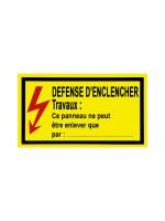 "PVC panel "" Défense d'enclencher travaux - size 350 x 200 mm"